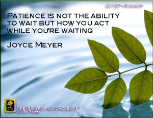 Patience, SNV, Peace Within, nonviolence, peace, Joyce Meyer